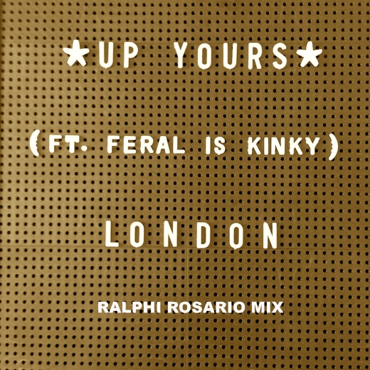 up yours london cover ralphi rosario
